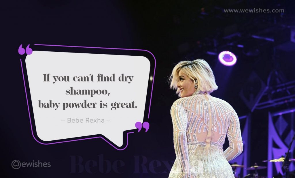 If you can't find dry shampoo, baby powder is great., Bebe Quote