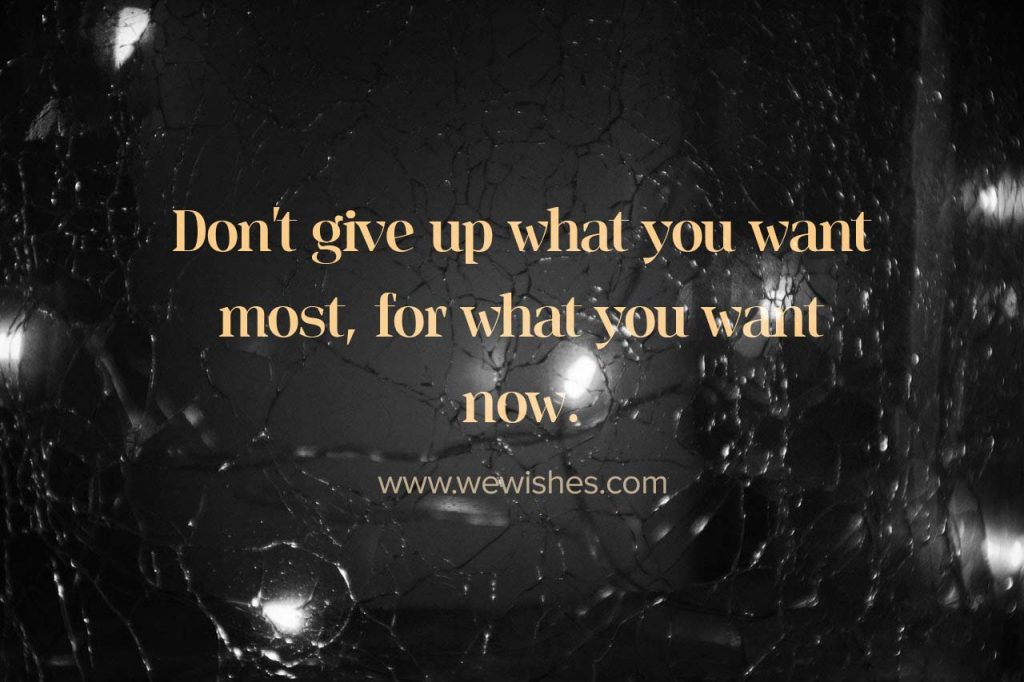 Don't give up what you want most, for what you want now., NoFAP
