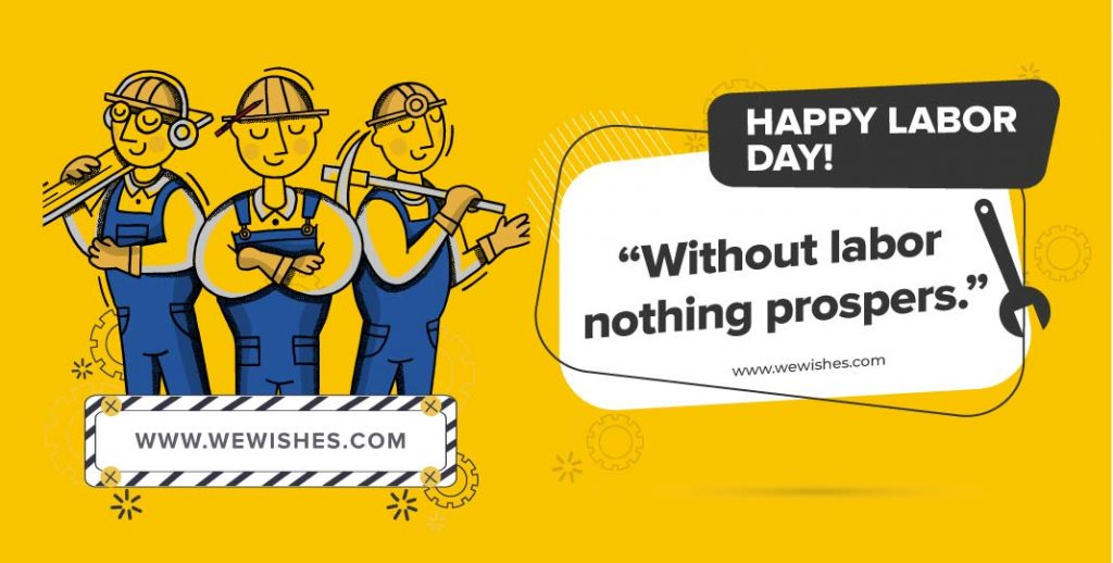 """""""Without labor nothing prospers."""", Quotes on labour day"""