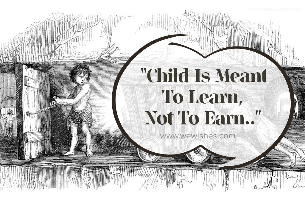 """""""Child Is Meant To Learn, Not To Earn.."""""""