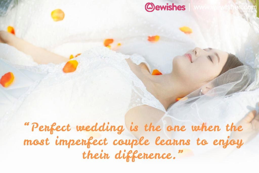 Perfect wedding is the one when the most imperfect couple learns to enjoy their difference